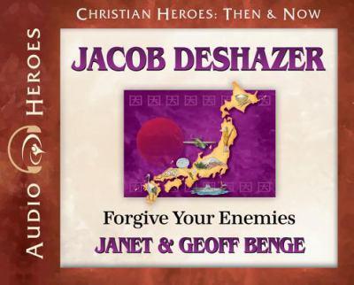 Jacob DeShazer: forgive your enemies (AUDIOBOOK)
