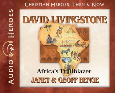 David Livingstone: Africa's trailblazer (AUDIOBOOK)