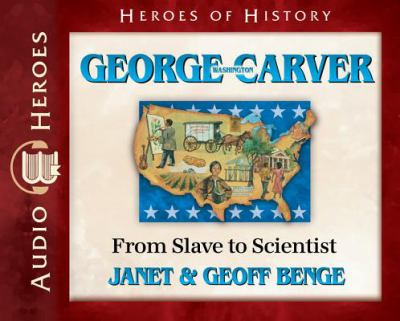 George Washington Carver: from slave to scientist (AUDIOBOOK)