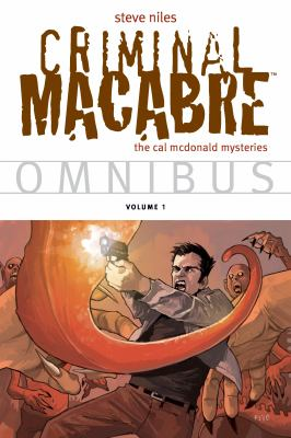 Criminal macabre omnibus: the Cal McDonald mysteries. Volume 1