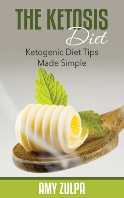The Ketosis diet: Ketogenic diet rips made simple
