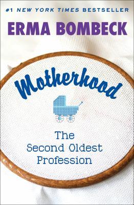 Motherhood, the second oldest profession