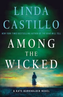 Among the wicked : a Kate Burkholder novel