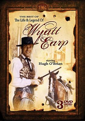 The best of the life & legend of Wyatt Earp