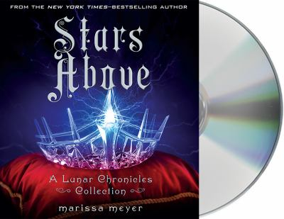 Stars above : a lunar chronicles collection (AUDIOBOOK)