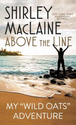 Above the line : my Wild oats adventure (LARGE PRINT)
