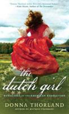 The Dutch girl : renegades of the American Revolution