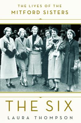 The six : the lives of the Mitford sisters