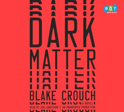 Dark matter : a novel (AUDIOBOOK)