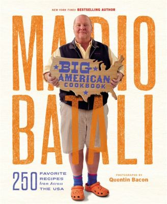 Mario Batali big American cookbook : 250 favorite recipes from across the USA