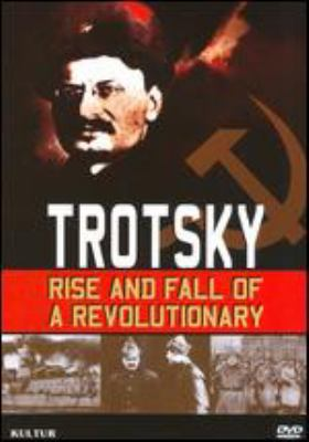 Trotsky : rise and fall of a revolutionary
