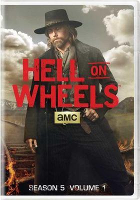 Hell on wheels. Season five, volume one