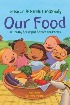 Our food : a healthy serving of science and poems (AUDIOBOOK)