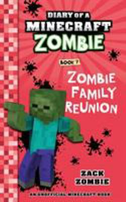 Diary of a Minecraft zombie. book 7, [Zombie family reunion]