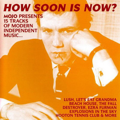 Mojo presents how soon is now?