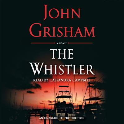 The whistler : a novel (AUDIOBOOK)