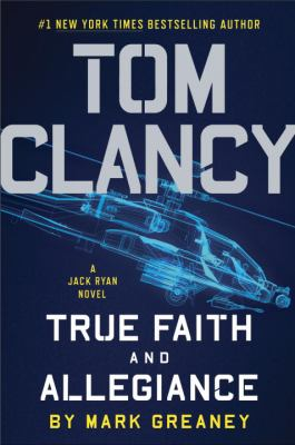 Tom Clancy : True faith and allegiance