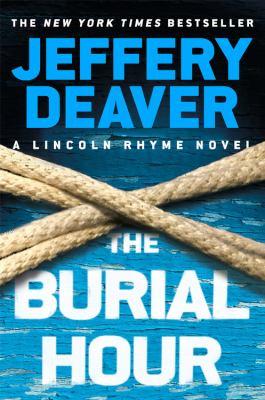 The burial hour : a Lincoln Rhyme novel