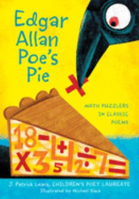 Edgar Allan Poe's pie : math puzzlers in classic poems