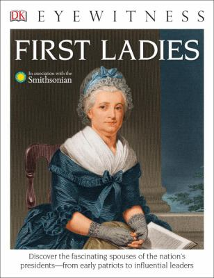 First ladies / written by Amy Pastan ; in association with the Smithsonian.