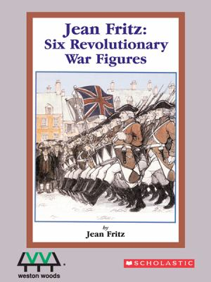 Jean Fritz : six Revolutionary War figures