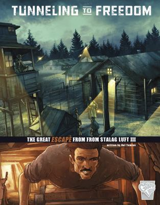 Tunneling to freedom : the great escape from Stalag Luft III