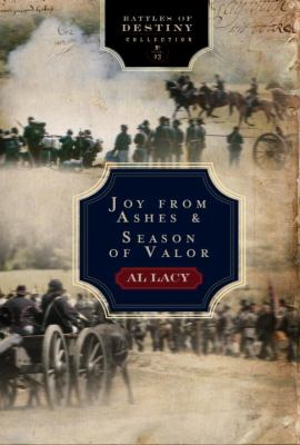 Battles of destiny collection. Vol. three, Joy from ashes. Season of valor