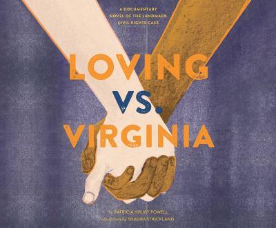 Loving vs. Virginia : a documentary novel of the landmark civil rights case (AUDIOBOOK)