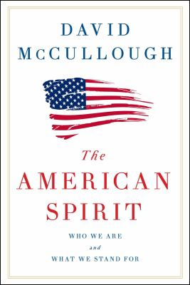 The American spirit : who we are and what we stand for