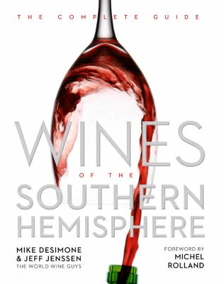 Wines of the southern hemisphere : the complete guide
