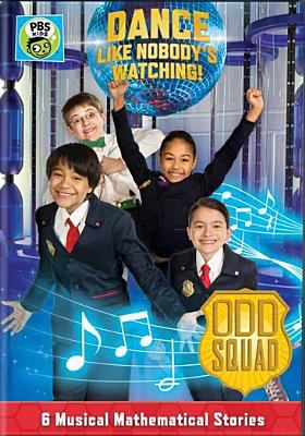 Odd squad. Dance like nobody is watching.