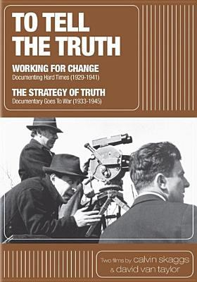 To tell the truth : a history of documentary film