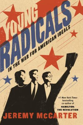 Young radicals : in the war for American ideals