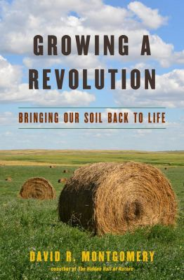 Growing a revolution : bringing our soil back to life
