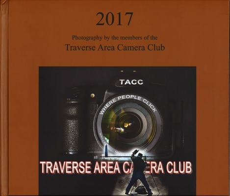 2017 : photographs by the members of the Traverse Area Camera Club