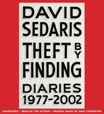 Theft by finding : diaries (1977-2002) (AUDIOBOOK)