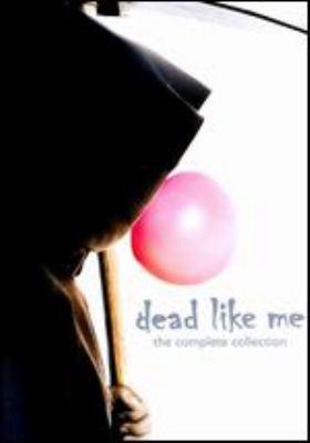 Dead like me. The complete collection.