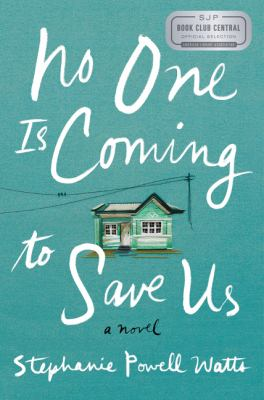 No one is coming to save us : a novel (Book Club Kit)