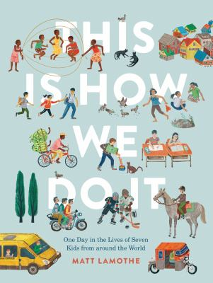 This is how we do it : one day in the lives of seven kids from around the world