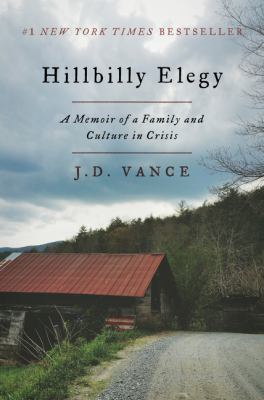 Hillbilly elegy : a memoir of a family and culture in crisis (Book Club Kit)