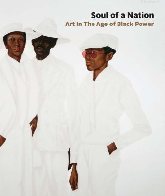 Soul of a nation : art in the age of Black power