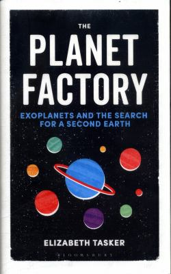 The planet factory : exoplanets and the search for a second Earth
