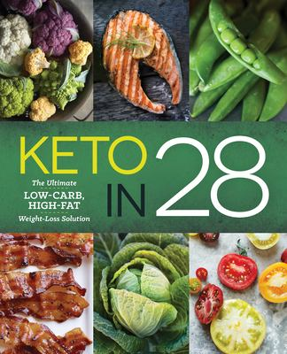 Keto in 28 : the ultimate low-carb, high-fat weight-loss solution