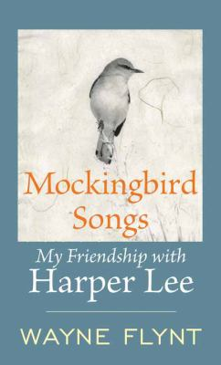 Mockingbird songs : Harper Lee : a friendship (LARGE PRINT)