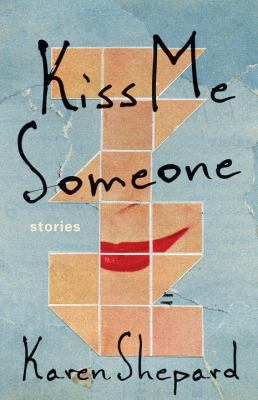 Kiss me someone : stories