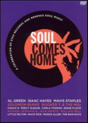 Soul comes home : a celebration of Stax Records and Memphis Soul Music