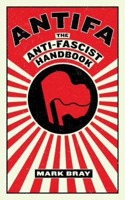 Antifa : the anti-fascist handbook