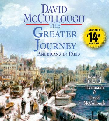 The greater journey : Americans in Paris (AUDIOBOOK)