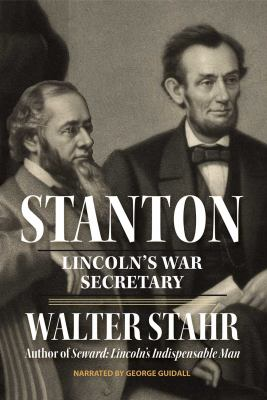 Stanton : Lincoln's war secretary (AUDIOBOOK)