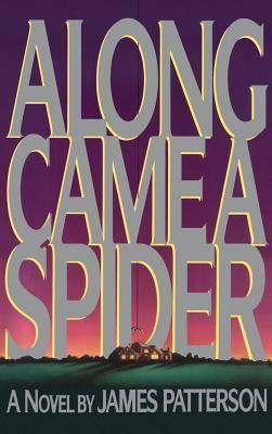 Along came a spider : a novel